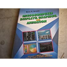 Microcomputer Displays, Graphics and Animation by Bruce Artwick (1984-10-03)