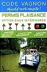 Code Vagnon Permis Plaisance Option eaux intérieures : Conforme aux textes officiels par Vagnon