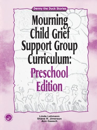 (Mourning Child Grief Support Group Curriculum: Preschool Edition - Denny the Duck Stories by Linda Lehmann)