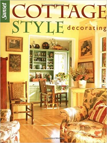 Cottage Style Decorating: Editors of Sunset Books: Amazon ...