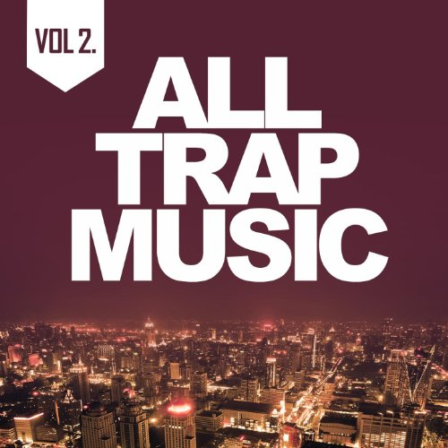 All Trap Music 2 [Explicit]