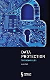 Data Protection: The New Rules