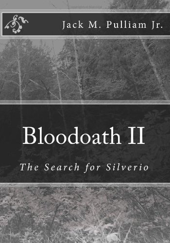 Read Online Bloodoath II: The Search for Silverio (Volume 2) ebook
