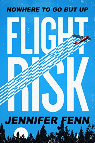 Flight Risk: A Novel by [Fenn, Jennifer]