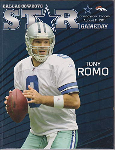 - Dallas Cowboys vs Denver Broncos STAR Gameday Program August 11, 2011 Tony Romo