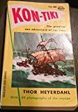 Kon-Tiki : The Greatest Sea Adventure of Our Time : With 80 Photographs of the Voyage