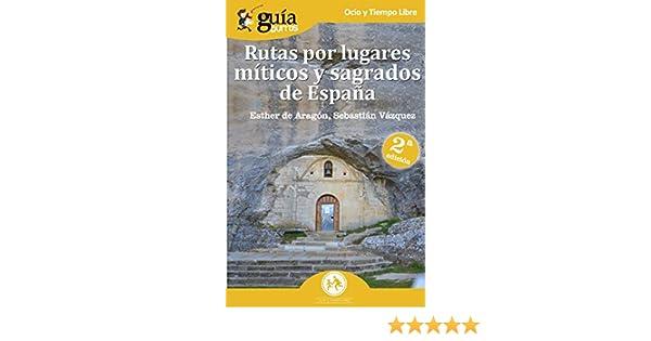 GuíaBurros Rutas por lugares míticos y sagrados de España ...