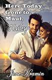 Here Today Gone to Maui, Hailey (I Got Your Back, Hailey Book 4)