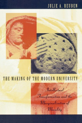 The Making of the Modern University: Intellectual Transformation and the Marginalization of Morality