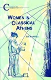img - for Women in Classical Athens (Classical World Series) book / textbook / text book