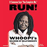 If Someone Says ''You Complete Me,'' Run!: Whoopi's Big Book of Relationships | Whoopi Goldberg