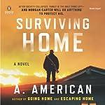 Surviving Home: The Survivalist Series, Book 2 | A. American