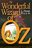 The Wonderful Wizard of Oz: [Illustrated] [More Than 110 Pictures Included]