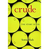 Crude: The Story of Oil by Sonia Shah (2004-09-07)
