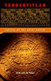 Tenochtitlan : Capital of the Aztec Empire, de Rojas, Jose Luis, 0813042208