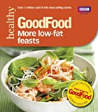 Good Food 101: More Low-fat Feasts: Triple-tested Recipes