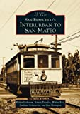 Front cover for the book San Francisco's Interurban to San Mateo by Walter Vielbaum
