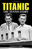 img - for TITANIC THE TENNIS STORY by GIBBS (1-Apr-2012) Paperback book / textbook / text book