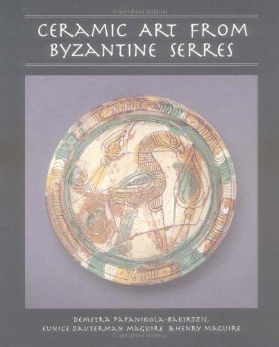 Ceramic Art from Byzantine Serres (Illinois Byzantine Studies)