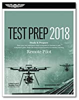 Remote Pilot Test Prep - UAS: Study & Prepare: Pass your test and know what is essential to safely operate an unmanned aircraft – from the most trusted source in aviation training (Test Prep series)