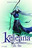 L'Héritière du feu. Keleana, tome 3 (3)