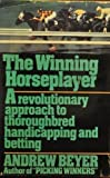 Winning Horseplayer: Revolutionary Approach to Thoroughbred Handicapping and Betting