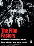 The Film Factory: Russian and Soviet Cinema in Documents 1896-1939 (Soviet Cinema S)
