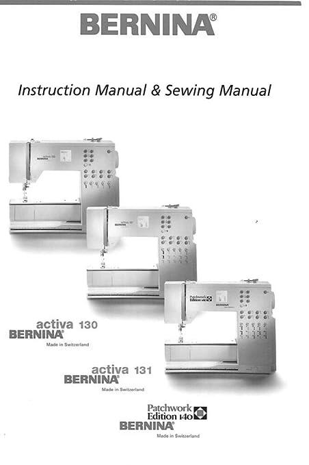 Amazon com: Bernina Activa 130 131 140 Sewing Machine Owners