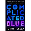Complicated Blue: The Extraordinary Adventures of the Good Witch Anaïs Blue
