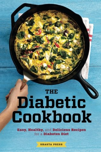 Diabetic Cookbook: Easy, Healthy, and Delicious Recipes for a Diabetes Diet by Shasta Press