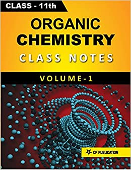 Class-11 Organic Chemistry Notes Volume-1 for JEE/NEET By