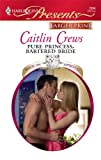 Pure Princess, Bartered Bride, Caitlin Crews, 0373236581