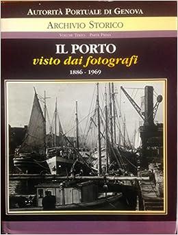 Autorita Portuale Di Genova : Archivio storico. Volume Terzo, Parte ...