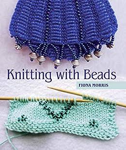 07b82c98c4f9 Amazon.com  Knitting with Beads eBook  Fiona Morris  Kindle Store