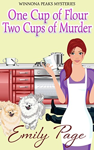One Cup Of Flour Two Cups Of Murder (Winnona Peaks Mysteries Book 2) by