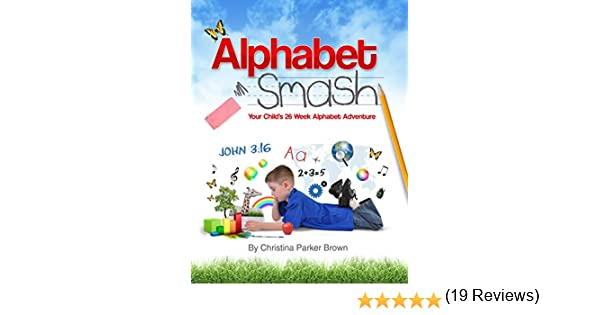Amazon.com: Alphabet Smash: Your Child's 26 Week Alphabet ...