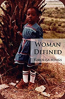 Woman Defined by [Mings, Kimolisa]