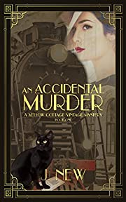 An Accidental Murder: A Yellow Cottage Vintage Mystery Book 1 (The Yellow Cottage Vintage Mysteries)