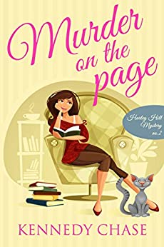 Murder on the Page (Cozy Murder Mystery) (Harley Hill Mysteries Book 2) by [Chase, Kennedy]