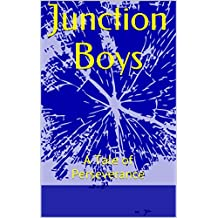 Junction Boys: A Tale of Perseverance