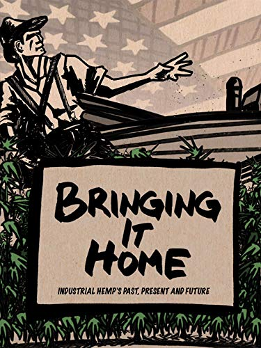 Bringing it Home: Industrial Hemp's Past, Present and Future