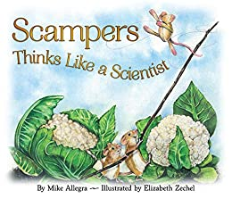 Scampers Thinks Like a Scientist by [Allegra, Mike]