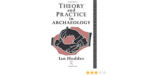 Theory and Practice in Archaeology (Material Cultures)
