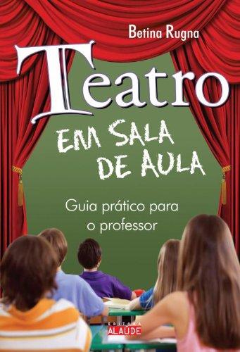 Teatro Em Sala De Aula. Guia Pratico Para O Professor Em Portuguese do Brasil: Amazon.es: Betina Rugna: Libros