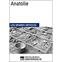 Anatolie: Les Grands Articles d'Universalis (French Edition)