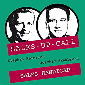 Sales Handicap (Sales-up-Call) Hörbuch