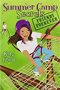 Friends ForNever (Summer Camp Secrets) by Katy Grant (2008-06-17)