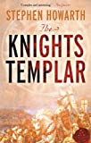 The Knights Templar : The Essential History, Howarth, Stephen, 0826480349