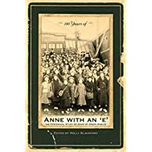 100 Years of Anne with an 'e': The Centennial Study of Anne of Green Gables