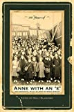 img - for 100 Years of Anne with an 'e': The Centennial Study of Anne of Green Gables book / textbook / text book